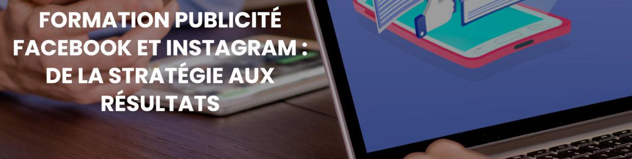 """Formation """"Publicité Facebook et Instagram : de la stratégie aux résultats"""" 1"""